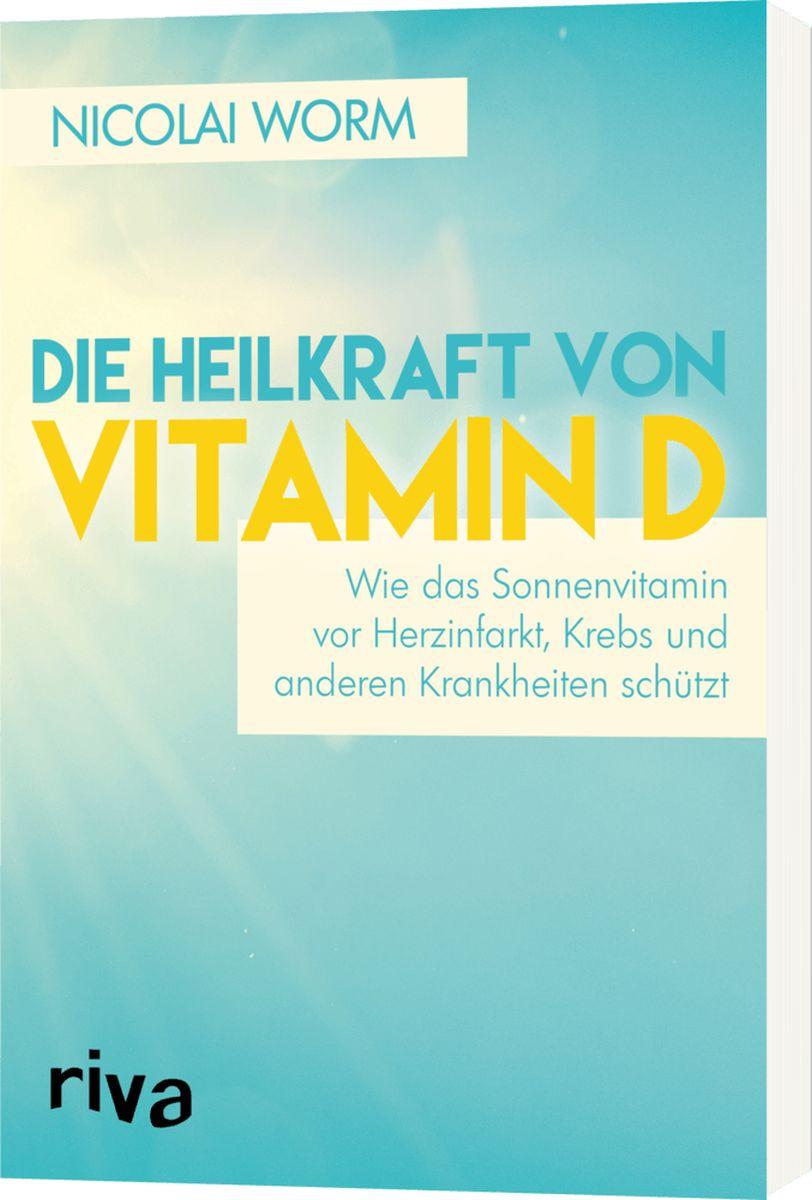 Die Heilkraft von Vitamin D (von Dr. Nicolai Worm)