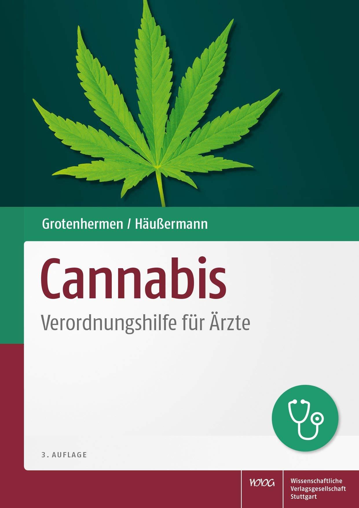 Cannabis: Verordnungshilfe für Ärzte (von Franjo Grotenhermen und Klaus Häußermann)